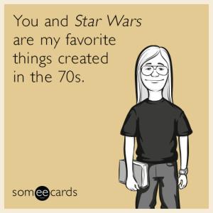 star-wars-favorite-things-created-70s-funny-ecard-SH7