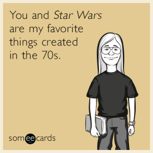 star-wars-favorite-things-created-70s-funny-ecard-SH7