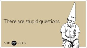 stupid-questions-reminders-ecard-someecards