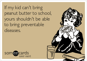 if-my-kid-cant-bring-peanut-butter-to-school-yours-shouldnt-be-able-to-bring-preventable-diseases-d2efd